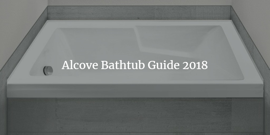 What Is An Alcove Tub 2019 Beginners Guide To Alcove Tubs